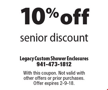 10% off senior discount. With this coupon. Not valid with other offers or prior purchases. Offer expires 2-9-18.