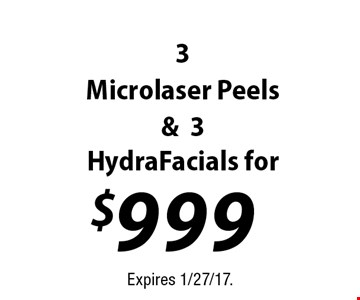$999 for 3 Microlaser Peels & 3 Hydra Facials. Expires 1/27/17.