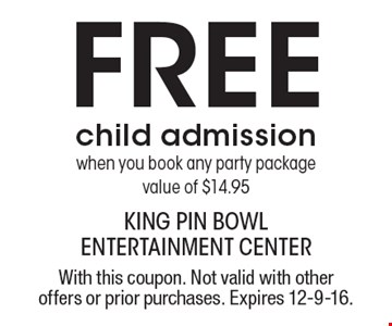 Free child admission when you book any party package, value of $14.95. With this coupon. Not valid with other offers or prior purchases. Expires 12-9-16.