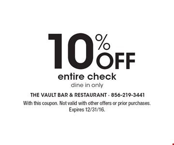 10% off entire check. Dine in only. With this coupon. Not valid with other offers or prior purchases.Expires 12/31/16.