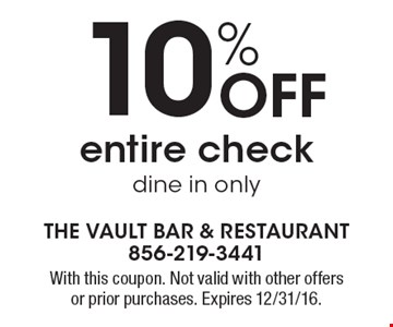 10% off entire check. Dine in only. With this coupon. Not valid with other offers or prior purchases. Expires 12/31/16.