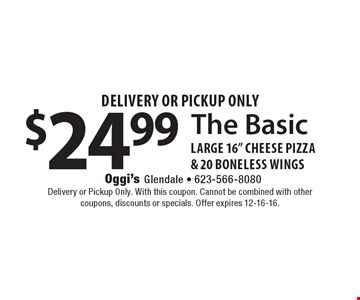 The Basic! Delivery Or Pickup Only. $24.99 large 16