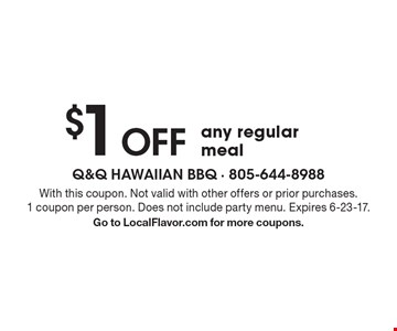 $1 Off any regular meal. With this coupon. Not valid with other offers or prior purchases. 1 coupon per person. Does not include party menu. Expires 6-23-17.Go to LocalFlavor.com for more coupons.