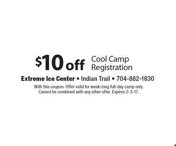 $10 off Cool Camp Registration. With this coupon. Offer valid for week-long full-day camp only. Cannot be combined with any other offer. Expires 2-3-17.