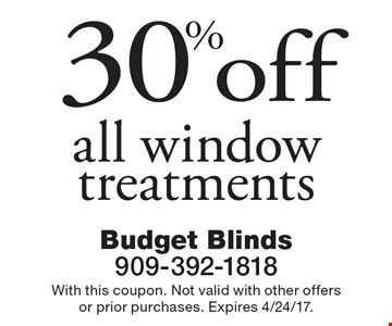 30% off all window treatments. With this coupon. Not valid with other offers or prior purchases. Expires 4/24/17.
