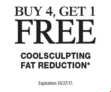Buy 4, get 1 free Coolsculpting fat reduction. Offers cannot be combined with any other coupons, specials or promotions or prior purchases, carry no cash value. Expiration 10/27/17.