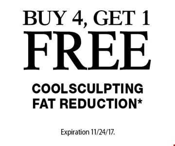 Buy 4, Get 1 Free Coolsculpting Fat Reduction*. Offers cannot be combined with any other coupons, specials or promotions or prior purchases, carry no cash value. Expiration 11/24/17.