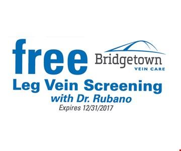 Free leg Vein Screening with Dr. Rubano. Expires 12/31/17.