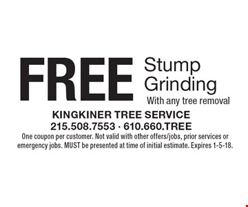 Free Stump Grinding With any tree removal. One coupon per customer. Not valid with other offers/jobs, prior services or emergency jobs. Must be presented at time of initial estimate. Expires 1-5-18.