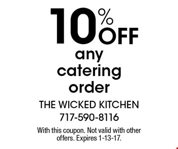 10% Off any catering order. With this coupon. Not valid with other offers. Expires 1-13-17.