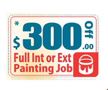 $300 off full int or ext painting job. Limit on per household. May not be combined with any other coupon. Please present the coupon after an estimate has been given. Call for details.