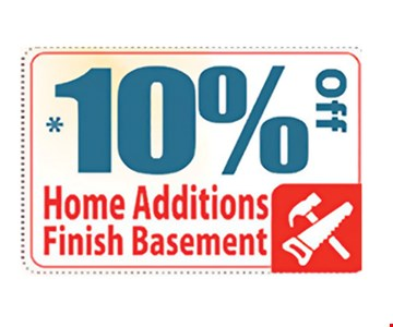 10% Off Home Additions Finish Basement. Expires 7/21/17