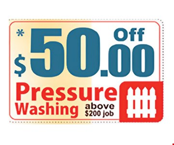 $50 Off Pressure Washing-above $200 job. Expires 7/21/17