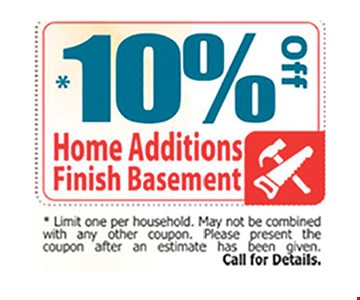 10% Off home Additions and Finish Basement