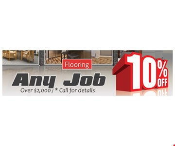 10% Any job Over $2,000 / * call for details