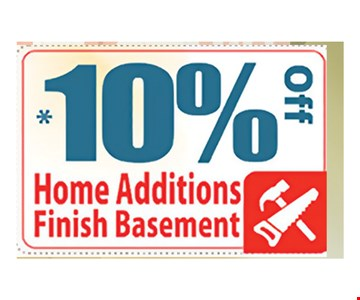 10% off Home Additions Finish Basement. Expires 7/21/17.