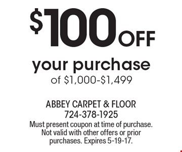 $100 Off your purchase of $1,000-$1,499. Must present coupon at time of purchase. Not valid with other offers or prior purchases. Expires 5-19-17.