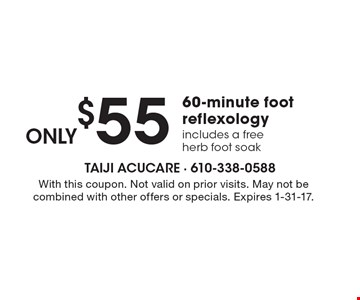 only$55 60-minute foot reflexology. Includes a free herb foot soak. With this coupon. Not valid on prior visits. May not be combined with other offers or specials. Expires 1-31-17.