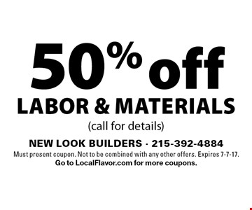 50% off labor & materials (call for details). Must present coupon. Not to be combined with any other offers. Expires 7-7-17. Go to LocalFlavor.com for more coupons.