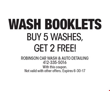 WASH BOOKLETS! BUY 5 WASHES, GET 2 FREE! With this coupon. Not valid with other offers. Expires 6-30-17