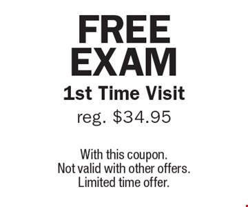 free Exam 1st Time Visit reg. $34.95. With this coupon. Not valid with other offers. Limited time offer.