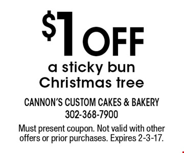 $1 Off a sticky bun Christmas tree. Must present coupon. Not valid with other offers or prior purchases. Expires 2-3-17.