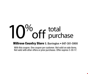 10% off total purchase. With this coupon. One coupon per customer. Not valid on sale items. Not valid with other offers or prior purchases. Offer expires 3-30-17.