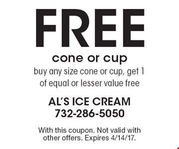 Free cone or cup. Buy any size cone or cup, get 1 of equal or lesser value free. With this coupon. Not valid with other offers. Expires 4/14/17.
