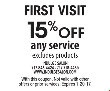 First Visit - 15% off any service. Excludes products. With this coupon. Not valid with other offers or prior services. Expires 1-20-17.