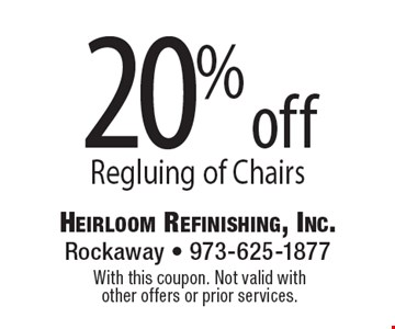20% off Regluing of Chairs. With this coupon. Not valid with other offers or prior services.
