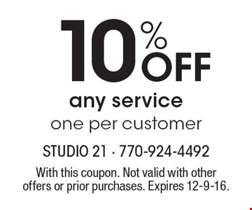 10% OFF any service. One per customer. With this coupon. Not valid with other offers or prior purchases. Expires 12-9-16.