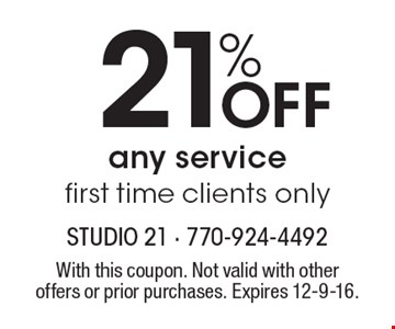 21% OFF any service. First time clients only. With this coupon. Not valid with other offers or prior purchases. Expires 12-9-16.