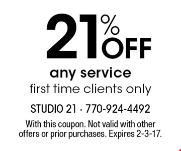 21% OFF any service first time clients only. With this coupon. Not valid with other offers or prior purchases. Expires 2-3-17.
