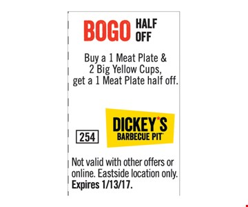 Bogo buy 1 meat plate and 2 big yellow cups get a 1 meat plate half off
