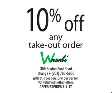 10% off anytake-out order. With this coupon. One per person. Not valid with other offers. Offer expires 8-4-17.