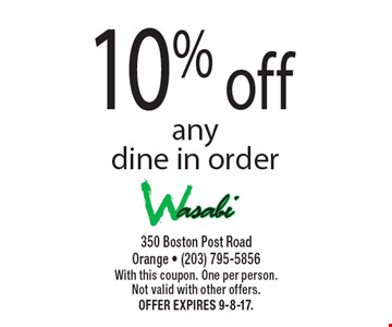 10% off any dine in order. With this coupon. One per person. Not valid with other offers. Offer expires 9-8-17.