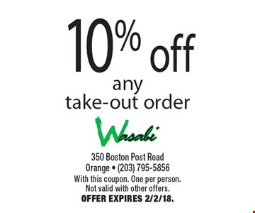 10% off anytake-out order. With this coupon. One per person. Not valid with other offers. Offer expires 2/2/18.