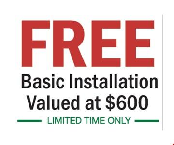 Free Basic Installation Valued at $600