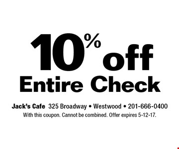10% off Entire Check. With this coupon. Cannot be combined. Offer expires 5-12-17.