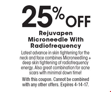25% Off Rejuvapen Microneedle With Radiofrequency. Latest advance in skin tightening for the neck and face combines Microneedling + deep skin tightening of radiofrequency energy. Also great combination for acne scars with minimal down time! With this coupon. Cannot be combined with any other offers. Expires 4-14-17.