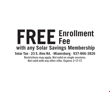 FREE Enrollment Fee with any Solar Savings Membership. Restrictions may apply. Not valid on single sessions.Not valid with any other offer. Expires 3-17-17.