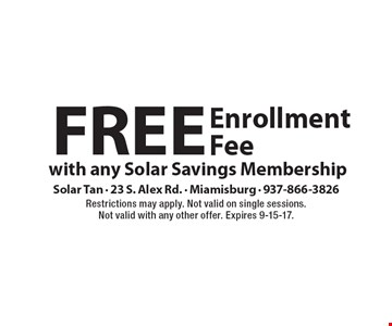Free Enrollment Fee With Any Solar Savings Membership. Restrictions may apply. Not valid on single sessions.Not valid with any other offer. Expires 9-15-17.