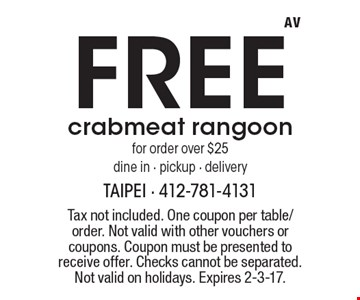 Free crabmeat rangoon for order over $25, dine in - pickup - delivery. Tax not included. One coupon per table/order. Not valid with other vouchers or coupons. Coupon must be presented to receive offer. Checks cannot be separated. Not valid on holidays. Expires 2-3-17.