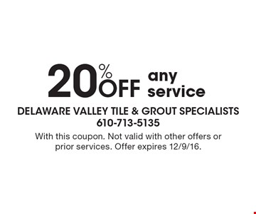 20%off any service. With this coupon. Not valid with other offers or prior services. Offer expires 12/9/16.