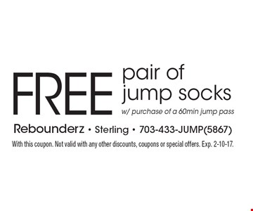 FREE pair of jump socks w/ purchase of a 60min jump pass. With this coupon. Not valid with any other discounts, coupons or special offers. Exp. 2-10-17.