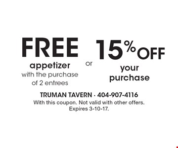 free appetizer with the purchase of 2 entrees OR 15% Off your purchase. With this coupon. Not valid with other offers. Expires 3-10-17.