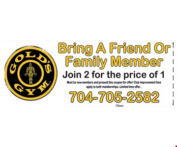 Bring A Friend Or Family Member Join 2 for the price of 1