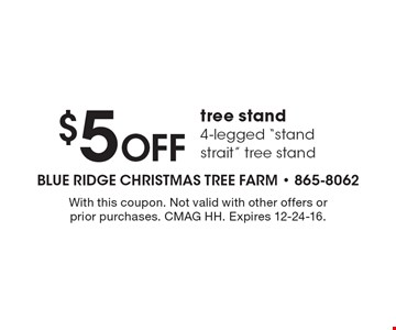 $5 off tree stand 4-legged
