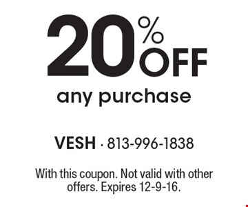 20% Off any purchase. With this coupon. Not valid with other offers. Expires 12-9-16.