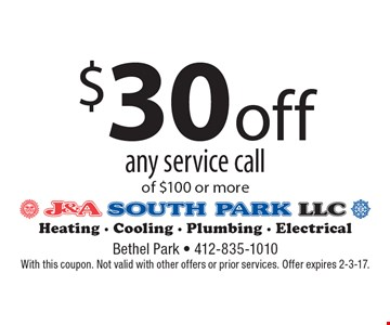 $30 off any service call of $100 or more. With this coupon. Not valid with other offers or prior services. Offer expires 2-3-17.